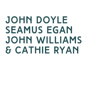 Irish Music Masters Featuring John Doyle, Seamus Egan, John Williams & Cathie Ryan